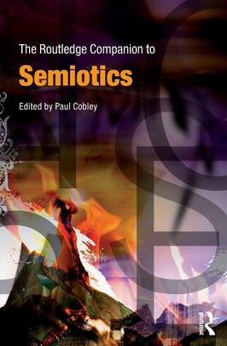 The Routledge Companion to Semiotics - Routledge Companions (Paperback)