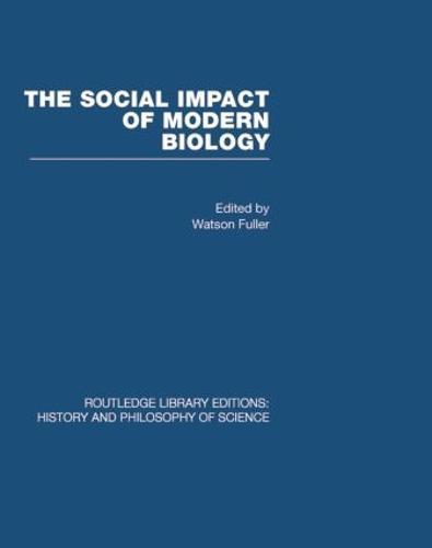 The Social Impact of Modern Biology (Hardback)