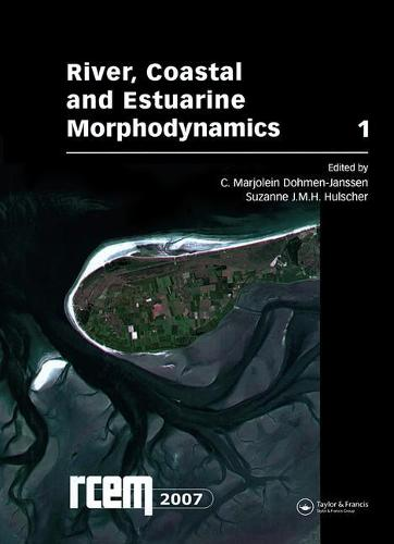 River, Coastal and Estuarine Morphodynamics: 5th IAHR Symposium (RCEM 2007), Enschede, the Netherlands 17-21 September 2007 (Hardback)