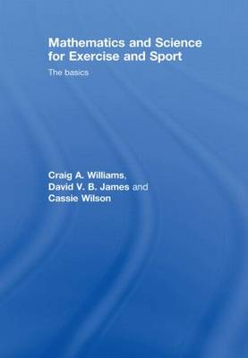 Mathematics and Science for Exercise and Sport: The Basics (Hardback)