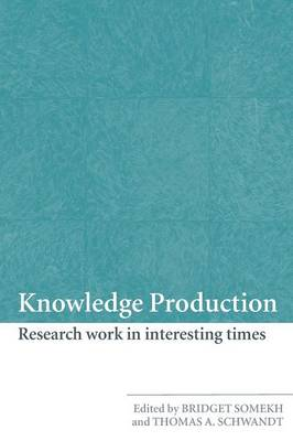 Knowledge Production: Research Work in Interesting Times (Paperback)