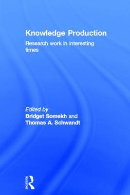 Knowledge Production: Research Work in Interesting Times (Hardback)