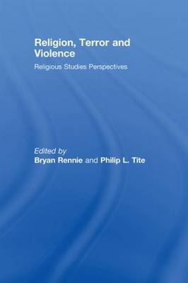 Religion, Terror and Violence: Religious Studies Perspectives (Hardback)