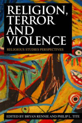 Religion, Terror and Violence: Religious Studies Perspectives (Paperback)