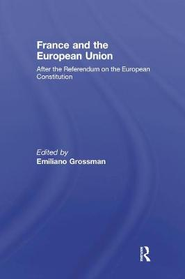 France and the European Union: After the Referendum on the European Constitution - Journal of European Public Policy Special Issues as Books (Hardback)