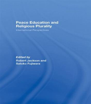 Peace Education and Religious Plurality: International Perspectives (Hardback)