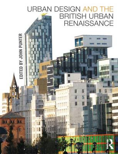 Urban Design and the British Urban Renaissance (Paperback)