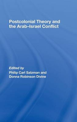 Postcolonial Theory and the Arab-Israel Conflict (Hardback)