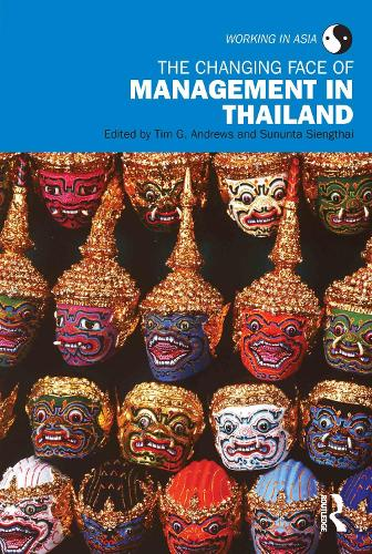 The Changing Face of Management in Thailand - Working in Asia (Paperback)
