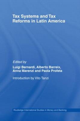 Tax Systems and Tax Reforms in Latin America - Routledge International Studies in Money and Banking (Hardback)