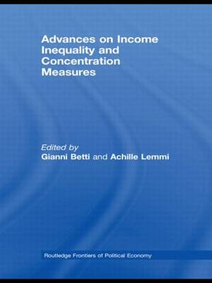 Advances on Income Inequality and Concentration Measures - Routledge Frontiers of Political Economy (Hardback)