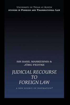 Judicial Recourse to Foreign Law: A New Source of Inspiration? - UT Austin Studies in Foreign and Transnational Law (Paperback)