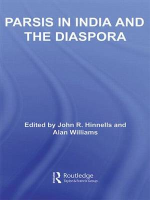 Parsis in India and the Diaspora - Routledge South Asian Religion Series (Hardback)