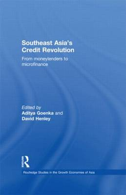 Southeast Asia's Credit Revolution: From Moneylenders to Microfinance - Routledge Studies in the Growth Economies of Asia (Hardback)
