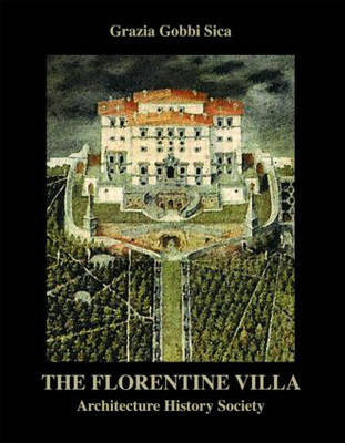 The Florentine Villa: Architecture  History  Society - The Classical Tradition in Architecture (Hardback)