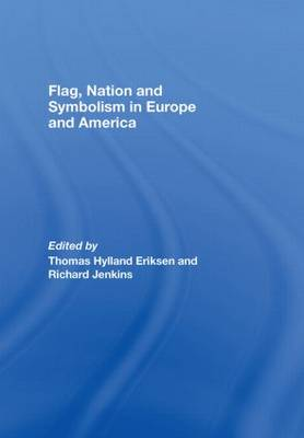 Flag, Nation and Symbolism in Europe and America (Hardback)