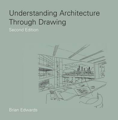 Understanding Architecture Through Drawing (Hardback)