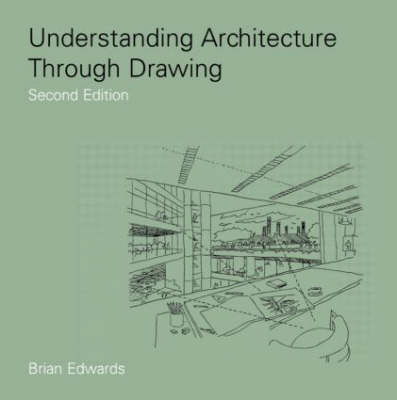 Understanding Architecture Through Drawing (Paperback)