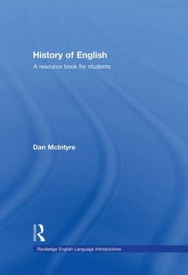 History of English: A Resource Book for Students - Routledge English Language Introductions (Hardback)