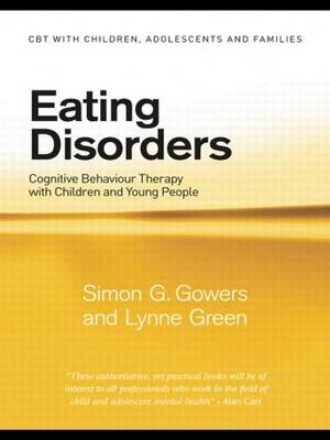 Eating Disorders: Cognitive Behaviour Therapy with Children and Young People - CBT with Children, Adolescents and Families (Paperback)