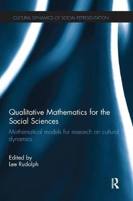 Qualitative Mathematics for the Social Sciences: Mathematical Models for Research on Cultural Dynamics (Hardback)