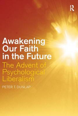 Awakening our Faith in the Future: The Advent of Psychological Liberalism (Hardback)