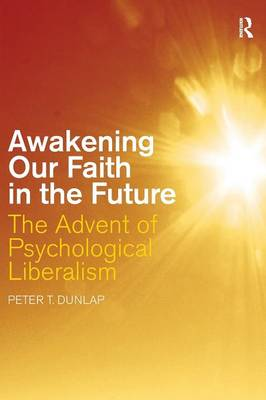 Awakening our Faith in the Future: The Advent of Psychological Liberalism (Paperback)
