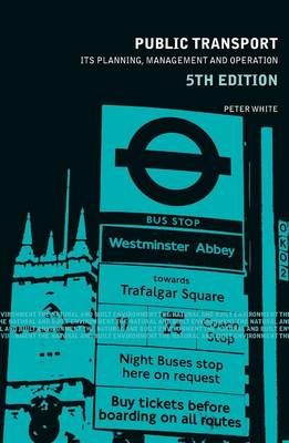 Public Transport: Its Planning, Management and Operation - Natural and Built Environment Series (Paperback)