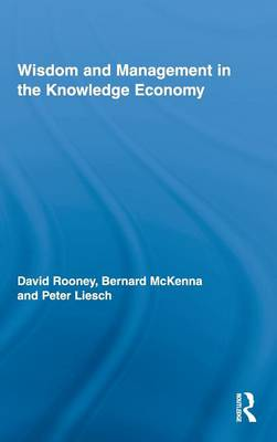Wisdom and Management in the Knowledge Economy - Routledge Research in Strategic Management (Hardback)
