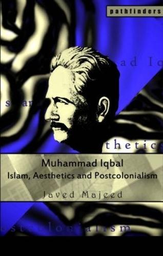 Muhammad Iqbal: Islam, Aesthetics and Postcolonialism - Pathfinders (Paperback)