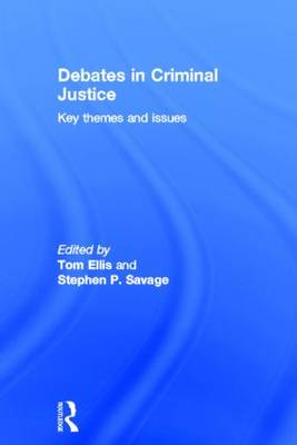 Debates in Criminal Justice: Key Themes and Issues (Hardback)
