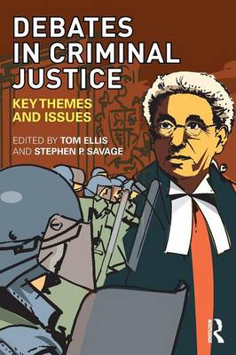 Debates in Criminal Justice: Key Themes and Issues (Paperback)