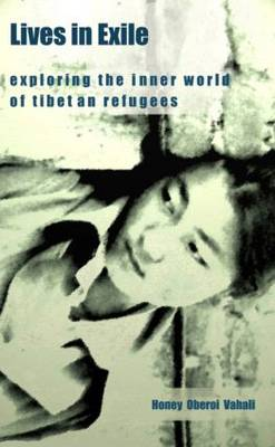 Lives in Exile: Exploring the Inner World of Tibetan Refugees (Hardback)