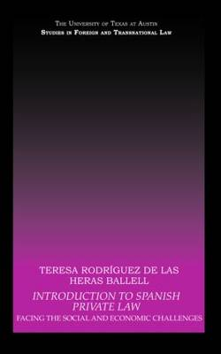 Introduction to Spanish Private Law: Facing the Social and Economic Challenges - UT Austin Studies in Foreign and Transnational Law (Hardback)