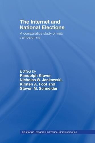 The Internet and National Elections: A Comparative Study of Web Campaigning - Routledge Research in Political Communication (Paperback)