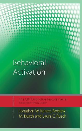 Behavioral Activation: Distinctive Features - CBT Distinctive Features (Hardback)