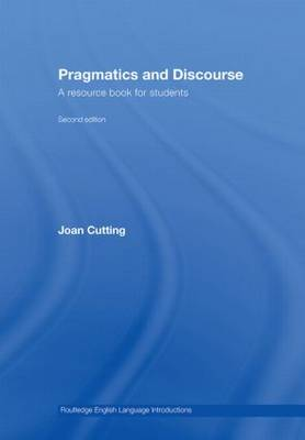 Pragmatics and Discourse: A Resource Book for Students - Routledge English Language Introductions (Hardback)