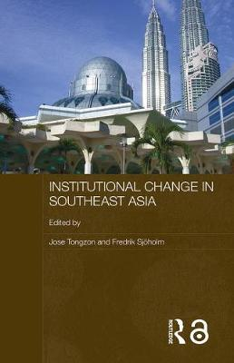 Institutional Change in Southeast Asia - European Institute of Japanese Studies East Asian Economics and Business Series (Paperback)