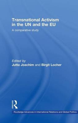 Transnational Activism in the UN and the EU: A comparative study - Routledge Advances in International Relations and Global Politics (Hardback)