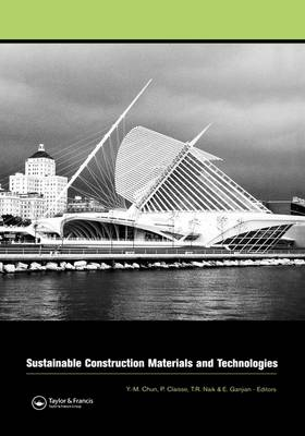 Sustainable Construction Materials and Technologies: Proceedings of the Conference on Sustainable Construction Materials and Technologies, 11-13 June 2007, Coventry, United Kingdom (Hardback)