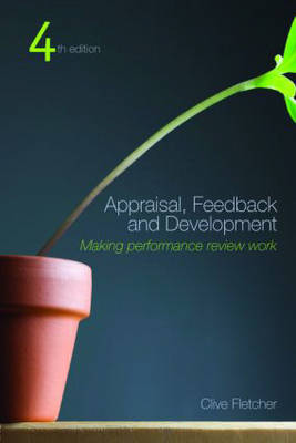 Appraisal, Feedback and Development: Making Performance Review Work (Paperback)