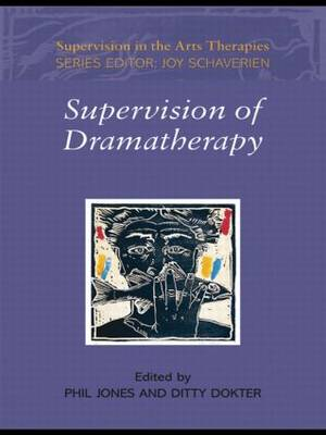 Supervision of Dramatherapy - Supervision in the Arts Therapies (Paperback)