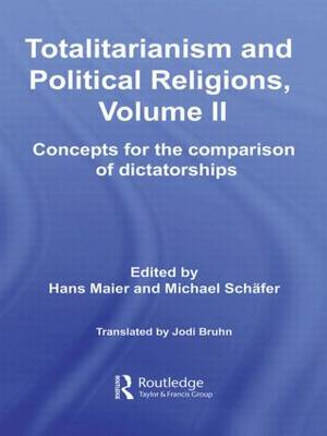 Totalitarianism and Political Religions, Volume II: Concepts for the Comparison Of Dictatorships - Totalitarianism Movements and Political Religions (Hardback)
