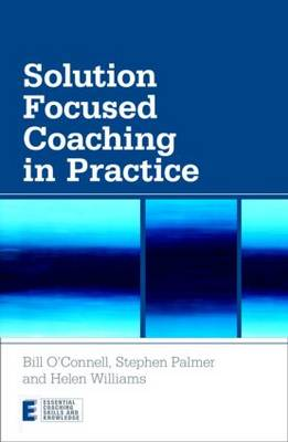 Solution Focused Coaching in Practice - Essential Coaching Skills and Knowledge (Paperback)