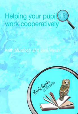 Helping your Pupils to Work Cooperatively - Little books of life skills (Paperback)