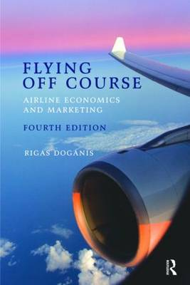 Flying Off Course: Airline economics and marketing (Paperback)