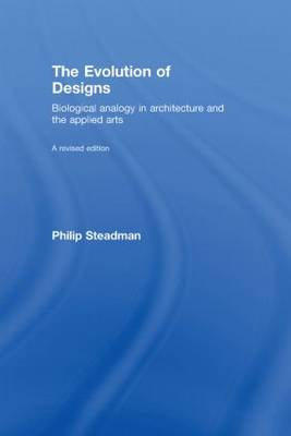 The Evolution of Designs: Biological Analogy in Architecture and the Applied Arts (Hardback)