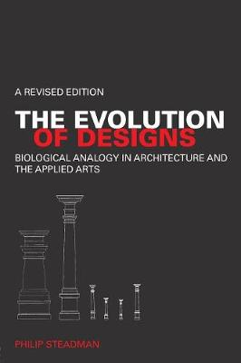 The Evolution of Designs: Biological Analogy in Architecture and the Applied Arts (Paperback)