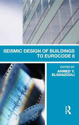 Seismic Design of Buildings to Eurocode 8 (Hardback)