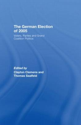 The German Election of 2005: Voters, Parties and Grand Coalition Politics (Hardback)